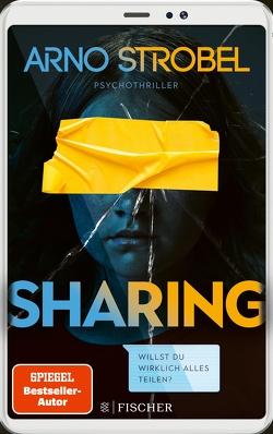 Sharing – Willst du wirklich alles teilen? von Strobel,  Arno