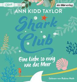 Shark Club – Eine Liebe so ewig wie das Meer von Marinovic,  Ivana, Nath,  Rubina, Taylor,  Ann Kidd
