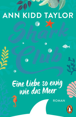 Shark Club – Eine Liebe so ewig wie das Meer von Marinovic,  Ivana, Taylor,  Ann Kidd