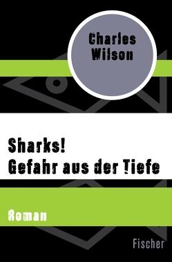 Sharks! Gefahr aus der Tiefe von Schmidt,  Klaus-Dieter, Wilson,  Charles