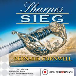 Sharpes Sieg von Cornwell,  Bernard, Honnef,  Joachim, Kübler,  Bernd, Michaelis,  Torsten