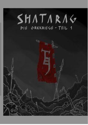 Shatarag – die Orkkriege von Krieger,  Stephan