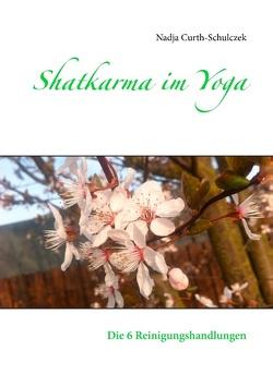 Shatkarma im Yoga von Curth-Schulczek,  Nadja
