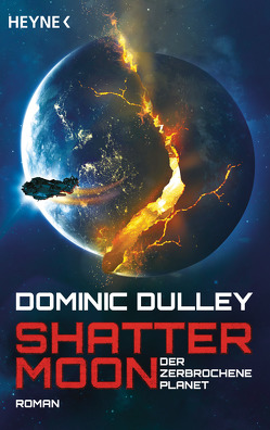 Shattermoon – Der zerbrochene Planet von Dulley,  Dominic, Holicki,  Irene