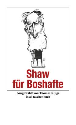 Shaw für Boshafte von Kluge,  Thomas, Shaw,  George Bernard