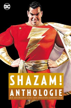 Shazam! Anthologie von Beck,  C.C., Binder,  Otto, Buckler,  Rich, Conway,  Gerry, Dini,  Paul, Gates,  Sterling, Heiss,  Christian, Hillefeld,  Marc, Johns,  Geoff, Kane,  Gil, Krause,  Peter, Magggin,  Elliot S., O`Neil,  Dennis, Ordway,  Jerry, Pannor,  Stefan, Parker,  Bill, Parker,  Jeff, Reis,  Ivan, Rösch,  Alexander, Ross,  Alex, Schaffenberger,  Kurt, Schmitz,  Marc, Shaner,  Evan, Swan,  Curt, Swayze,  Marc, Thomas,  Roy