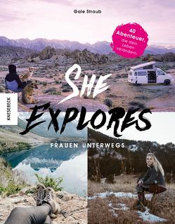 She Explores. Frauen unterwegs. von Straub,  Gale, Weidlich,  Karin