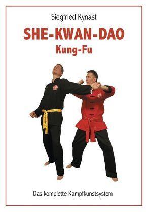 SHE-KWAN-DAO Kung Fu von Kynast,  Siegfried