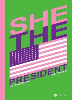 She, the President. von Krucker,  Markus, Rodriguez,  Rey