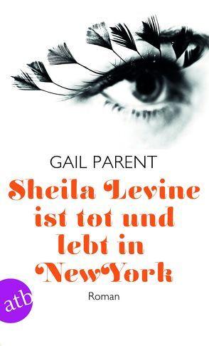 Sheila Levine ist tot und lebt in New York von Goridis,  Uta, Parent,  Gail