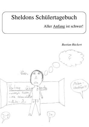 Sheldons Schülertagebuch von Rückert,  Bastian