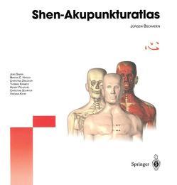 Shen-Akupunkturatlas von Bschaden,  Jürgen, Hirsch,  M.C., Kehr,  V., Krämer,  T., Peuschel,  H., Schäfer,  C., Simon,  J., Zinecker,  C.