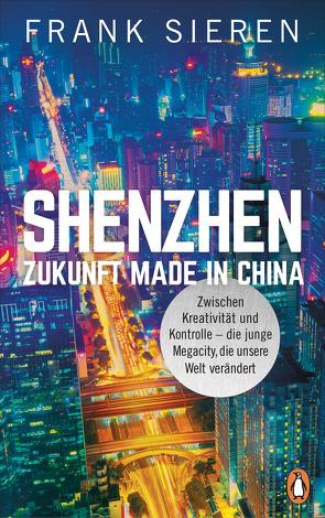 Shenzhen – Zukunft Made in China von Sieren,  Frank