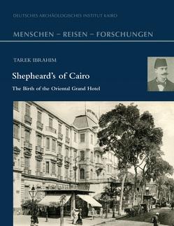 Shepheard's of Cairo von Ibrahim,  Tarek