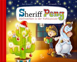 Sheriff Peng – Weihnachten in der Kaktuswüste von Pick,  Alexander, Renners,  Kai