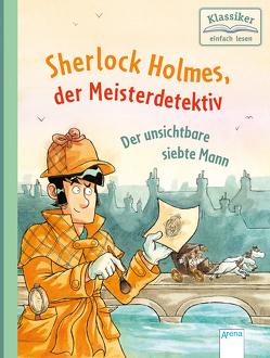 Sherlock Holmes, der Meisterdetektiv (4). Der unsichtbare siebte Mann von Conan Doyle,  Sir Arthur, Pautsch,  Oliver, Rupp,  Dominik