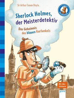 Sherlock Holmes, der Meisterdetektiv. Das Geheimnis des blauen Karfunkels von Conan Doyle,  Sir Arthur, Pautsch,  Oliver, Rupp,  Dominik