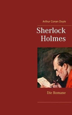 Sherlock Holmes – Die Romane (Gesamtausgabe mit über 100 Illustrationen) von Doyle,  Arthur Conan