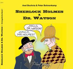 Sherlock Holmes & Dr. Watson von Alois,  Kuhn, Axel,  Bochnia, Christine,  Faust, Ingrid,  Rathenow, Peter,  Bohnenkamp
