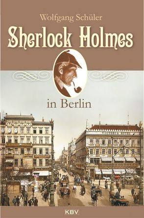 Sherlock Holmes in Berlin von Schüler,  Wolfgang