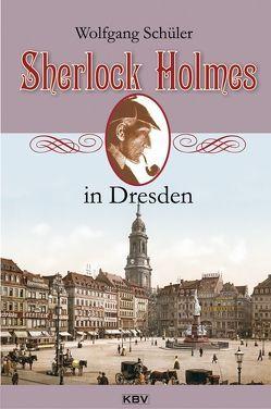 Sherlock Holmes in Dresden von Schüler,  Wolfgang