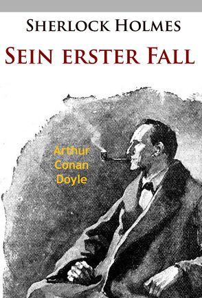 Sherlock Holmes – Sein erster Fall von Doyle,  Arthur Conan