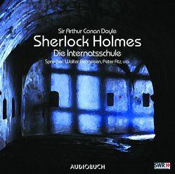 Sherlock Holmes (Teil 3) – Die Internatsschule von Brey,  Christian, Doyle,  Sir Arthur Conan, Fitz,  Peter, Fricke,  Peter, Hall,  Achim, Renneisen,  Walter, Wirths,  Charles