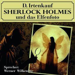 Sherlock Holmes und das Elfenfoto von Irtenkauf,  Dominik, Wilkening,  Werner, Winter,  Markus