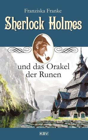 Sherlock Holmes und das Orakel der Runen von Franke,  Franziska