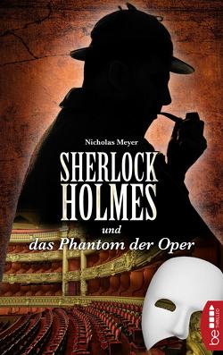 Sherlock Holmes und das Phantom der Oper von Link,  Michaela, Meyer,  Nicholas