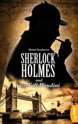 Sherlock Holmes und der Fall Houdini von Ross,  Michael, Stashower,  Daniel