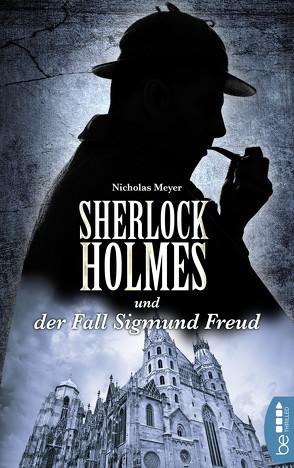 Sherlock Holmes und der Fall Sigmund Freud von Bauer,  Stefan, Meyer,  Nicholas, Wocker,  Victoria