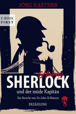 Sherlock Holmes und der müde Kapitän von Kastner,  Jörg