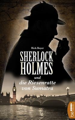 Sherlock Holmes und die Riesenratte von Sumatra von Bauer,  Stefan, Boyer,  Rick