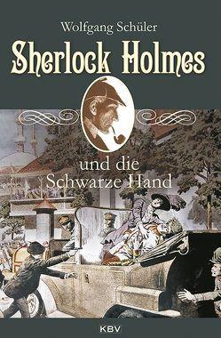 Sherlock Holmes und die Schwarze Hand von Schüler,  Wolfgang