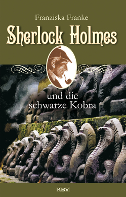 Sherlock Holmes und die schwarze Kobra von Franke,  Franziska