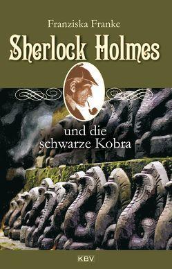 Sherlock Holmes und die schwarze Kobra von Franke,  Fanziska
