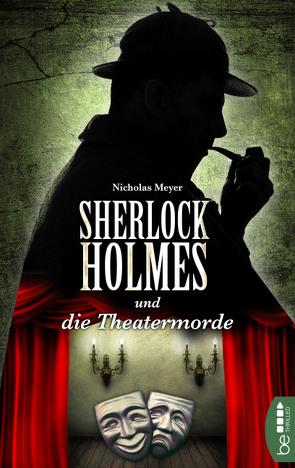 Sherlock Holmes und die Theatermorde von Bauer,  Stefan, Meyer,  Nicholas, Wocker,  Victoria
