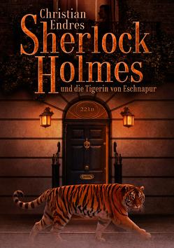 Sherlock Holmes und die Tigerin von Eschnapur von Endres,  Christian, Kümmel,  Timo