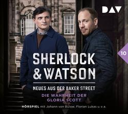 Sherlock & Watson – Neues aus der Baker Street: Die Wahrheit der Gloria Scott (Fall 10) von Bülow,  Johann von, Jordan,  Peter, Koppelmann,  Viviane, Lukas,  Florian, u.v.a.