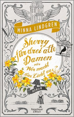 Sherry für drei alte Damen oder Wer macht hier das Licht aus? von Lindgren,  Minna, Wagner,  Jan Costin, Wagner,  Niina