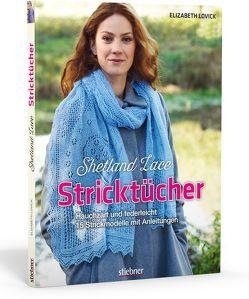 Shetland Lace Stricktücher von Lovick,  Elizabeth
