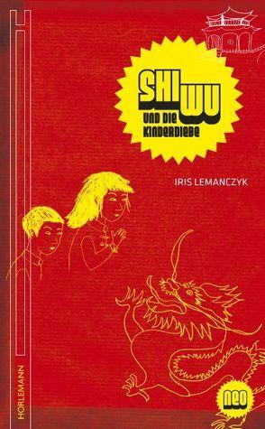 Shi Wu und die Kinderdiebe von Lemanczyk,  Iris