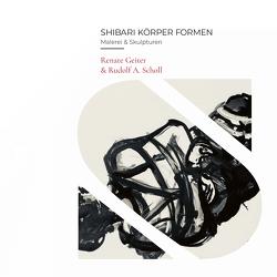 Shibari Körper Formen von Geiter,  Renate, Mißelbeck,  Maximilian