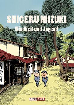 Shigeru Mizuki: Kindheit und Jugend von Bierich,  Nora, Mizuki,  Shigeru