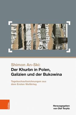 Shimon An-Ski: Der Khurbn in Polen, Galizien und der Bukowina von Harlander,  Lilian, Soxberger,  Thomas, Terpitz,  Olaf