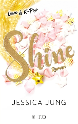 Shine – Love & K-Pop von Jung,  Jessica, Kraus,  Lena