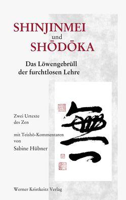 Shinjinmei und Shodoka von Hübner,  Sabine, Jäger,  Willigis=