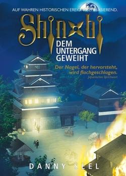 Shinobi – Dem Untergang geweiht von Seel,  Danny