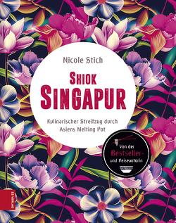 Shiok Singapur von Stich,  Nicole
